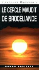 Le cercle maudit de Brocéliande